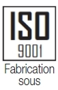 Fabrication sous ISO 9001